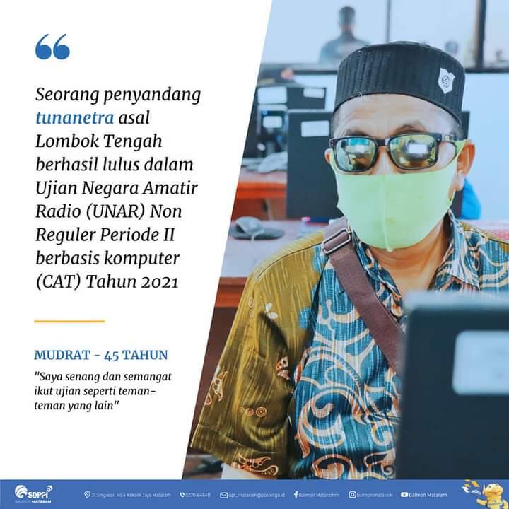 Seorang penyandang tunanetra asal Lombok Tengah berhasil lulus dalam UNAR Non Reguler Periode II Tahun 2021 Kelas II Mataram